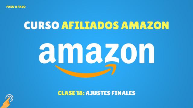 Curso Afiliados de Amazon #18: Ajustes finales