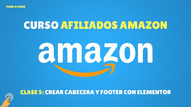 Curso Afiliados de Amazon #5: Creando la cabecera y el footer con elementor