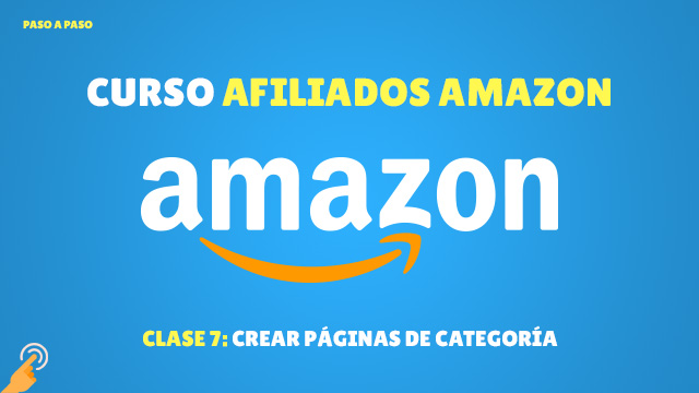 Curso Afiliados de Amazon #7: Creando paginas de categorías