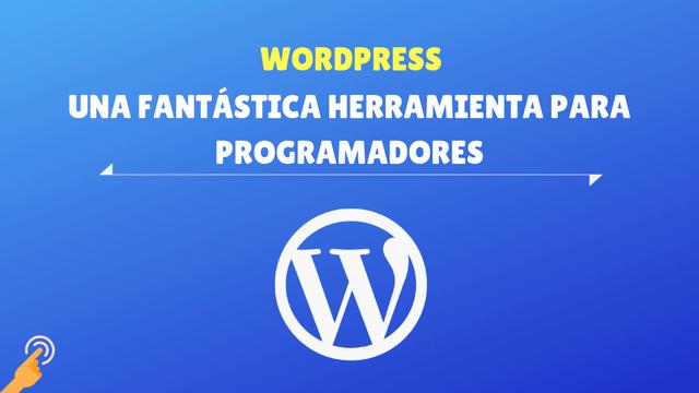 WordPress: una fantástica herramienta para programadores