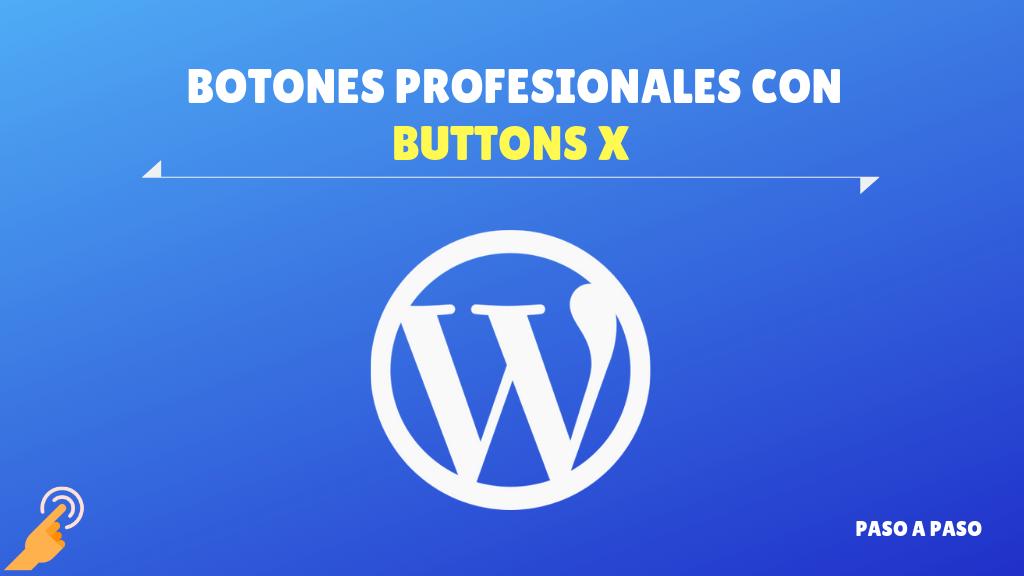Buttons x – Botones profesionales para WordPress