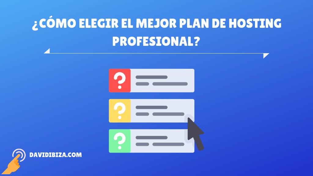 ¿Cómo elegir el mejor plan de hosting profesional?