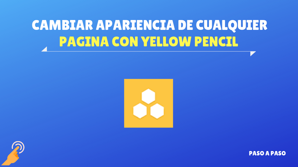 Yellow Pencil – Cambia la apariencia de cualquier pagina