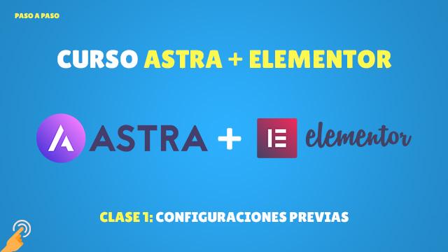 Curso de Astra + Elementor #1: Configuraciones previas