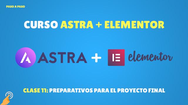 Curso Astra + Elementor Clase #11: Preparativos para el proyecto final