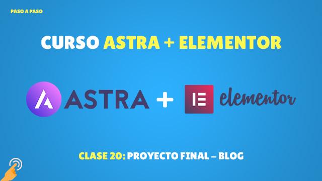 Curso Astra + Elementor Clase #20: Proyecto final – Blog
