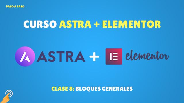 Curso Astra + Elementor Clase #8: Bloques generales