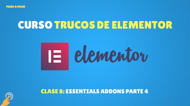 Curso Trucos de Elementor #8: Essentials Addons Parte 4