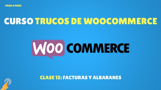 Curso Trucos de Woocommerce #13: Facturas y albaranes