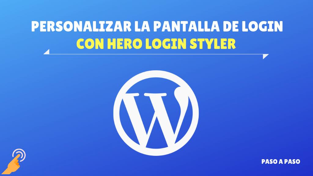 Login Hero Customizer – Personaliza la pantalla de login de tu sitio WordPress