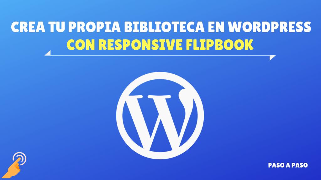 Responsive FlipBook – Crea tu propia biblioteca en WordPress