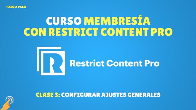 Curso de Membresía con Restrict Content Pro #3: Configurar ajustes generales