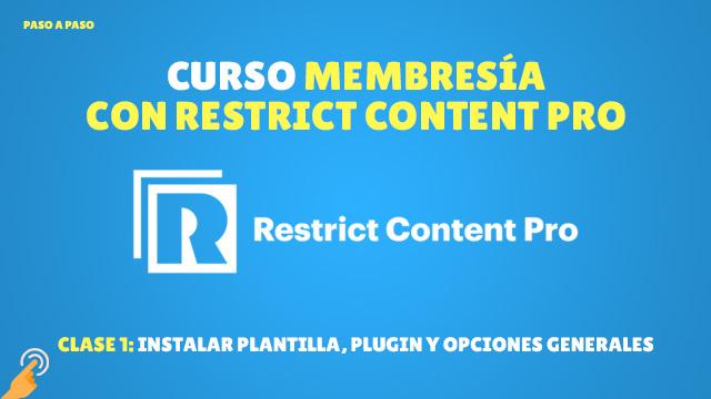 Curso de Membresía con Restrict Content Pro #1: Instalar plantilla, plugin y opciones generales