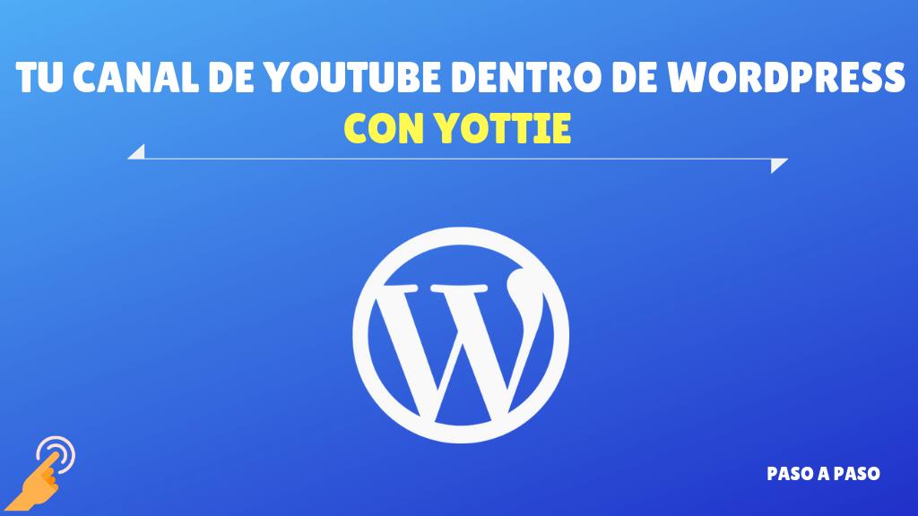 Yottie –  Tu canal de  youtube dentro de tu sitio WordPress