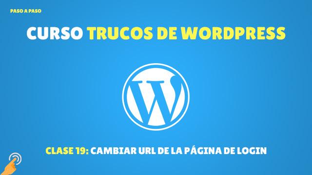 Curso Trucos de WordPress #19: Cambiar la URL de la pagina de login con WPS Hide Login