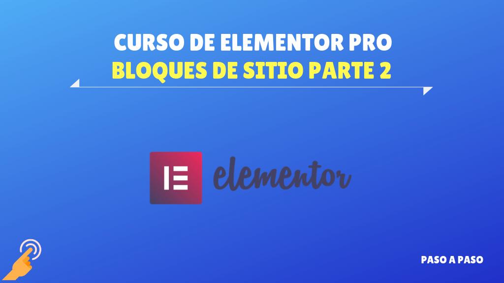 Bloques de sitio Parte 2 – Curso de Elementor Pro
