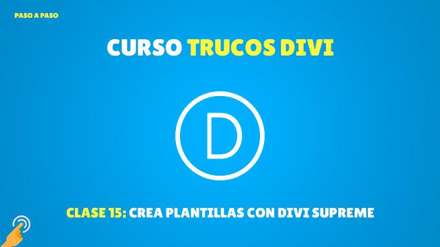 Curso Trucos de Divi #15: Crea plantillas con Divi Supreme