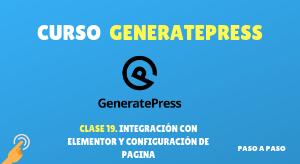 Curso de GeneratePress #19: Integración con Elementor y configuración de página
