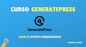 Curso de GeneratePress #21: Layouts condicionales
