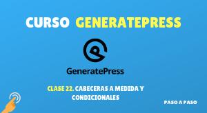 Curso de GeneratePress #22: Cabeceras a medida y condicionales