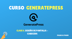 Curso de GeneratePress #6: Diseño de pantalla – Cabecera