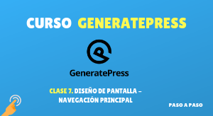 Curso de GeneratePress #7: Diseño de pantalla – Navegación principal