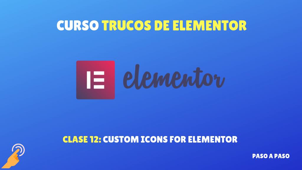 Curso Trucos de Elementor #12: Custom Icons for Elementor agregar tus propios iconos a Elementor