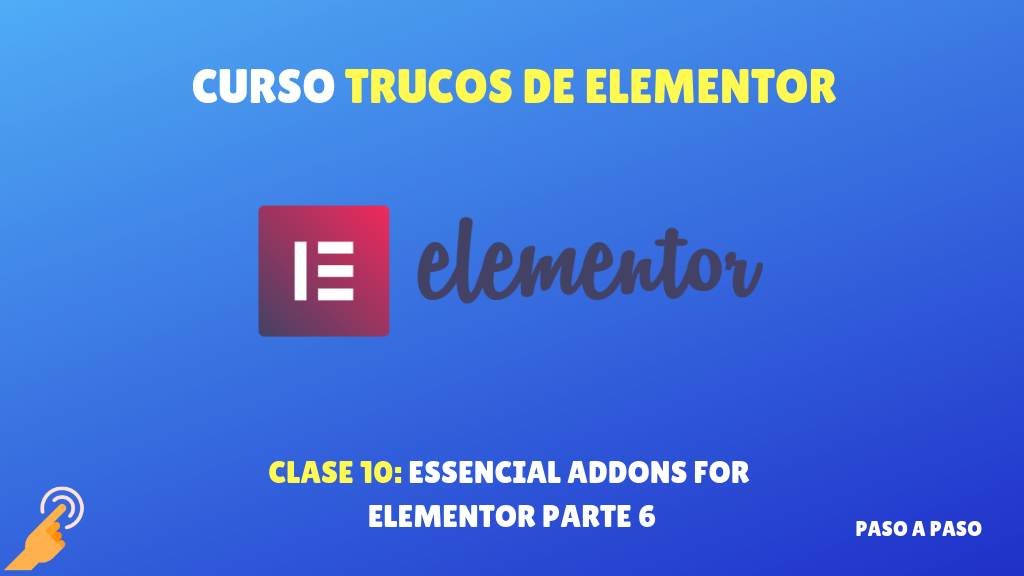 Curso Trucos de Elementor #10 – Essencial Addons For Elementor parte 6