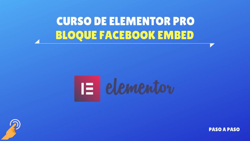 Bloque Facebook embed – Curso de Elementor Pro