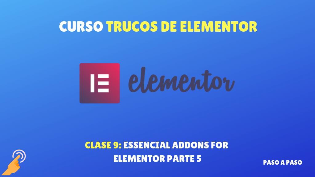 Curso Trucos de Elementor #9 – Essencial Addons for Elementor parte 5
