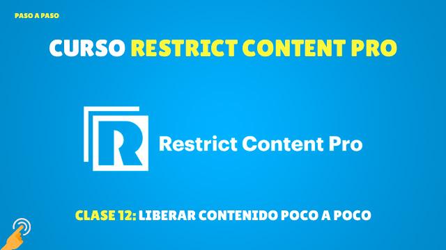 Curso de Membresía con Restrict Content Pro #12: Liberar contenido poco a poco