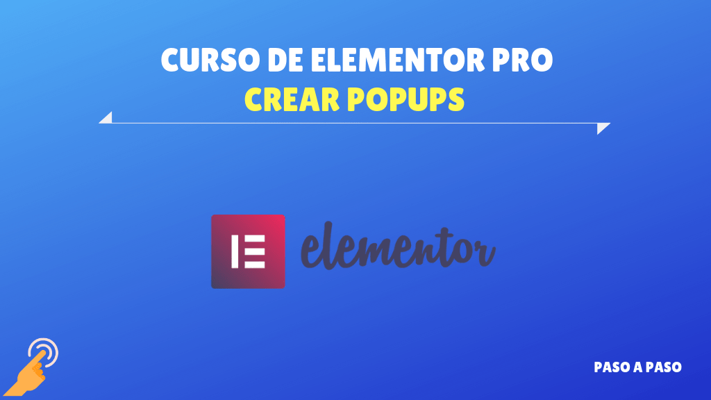 Popups en Elementor – Curso de Elementor PRO