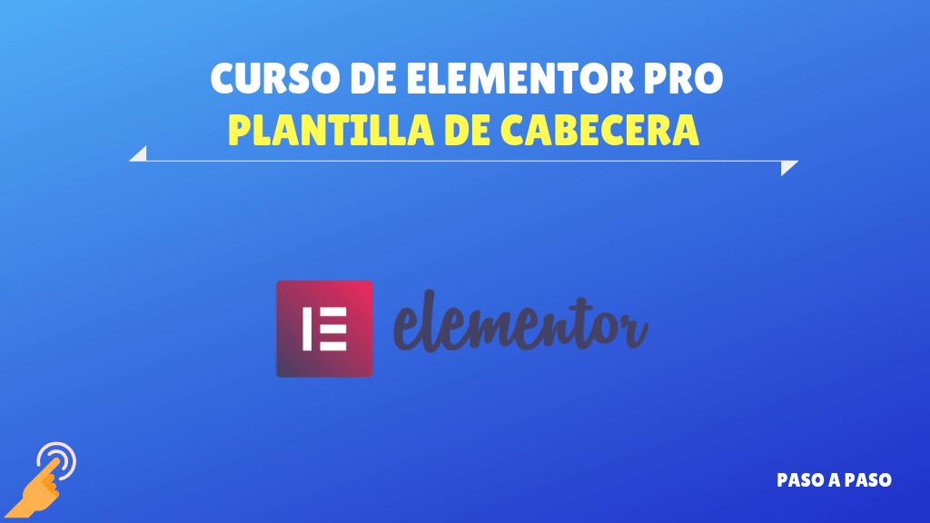 Plantilla de cabecera – Curso de Elementor PRO