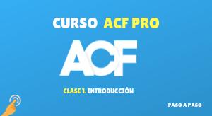 Curso de ACF PRO #1: Introducción