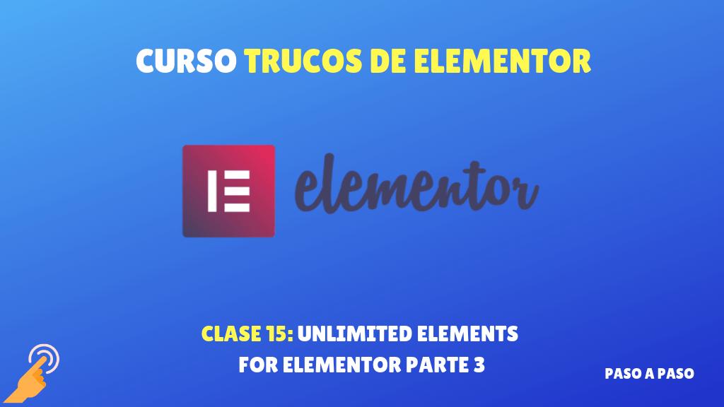 Curso de Trucos Elementor #15: Unlimited elements Parte 3