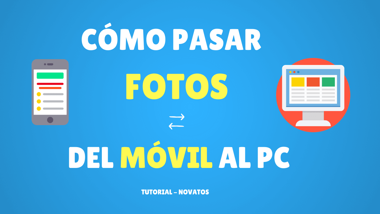 como pasar fotos del movil al pc